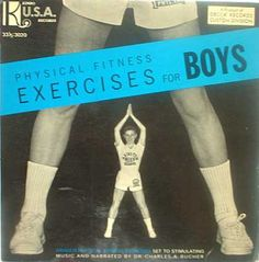 Charles A. Bucher - Physical Fitness Exercises for Boys Retro Fitness, Worst Album Covers, Bad Album, Boy Music, Lp Cover, Small Boy, Keep Fit, Weird And Wonderful, Embedded Image Permalink