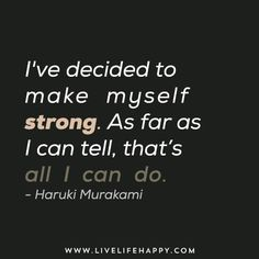 Live Life Happy - Page 31 of 956 - Inspirational Quotes, Stories + Life & Health Advice Quotable Quotes, Book Quotes, Me Quotes, Cool Words, Wise Words, Live Life Happy, Haruki Murakami, Note To Self, Life Lessons