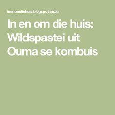 In en om die huis: Wildspastei uit Ouma se kombuis