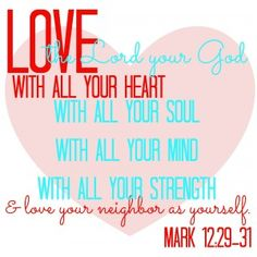 FREE SCRIPTURE #printable Love the Lord your God with all your heart, soul, mind stregth. Mark12:29-31