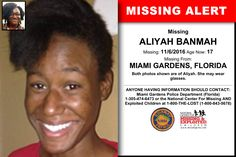 ALIYAH BANMAH, Age Now: 17, Missing: 11/06/2016. Missing From MIAMI GARDENS, FL. ANYONE HAVING INFORMATION SHOULD CONTACT: Miami Gardens Police Department (Florida) 1-305-474-6473.