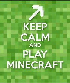 So true for all those who play Minecraft ! Even if I don't keep my calm when I play Minecraft in survival, this Keep calm and. is true ! Video Minecraft, Minecraft Pictures, Cool Minecraft, How To Play Minecraft, Minecraft Ideas, Minecraft Quotes, Minecraft Crafts, Minecraft Designs, Minecraft Logic