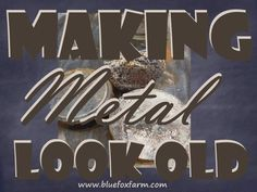 Making Metal Look Old; techniques and tips for artificially aging metal for rustic garden crafts; learn about patina, verdigris and how to make tin look aged Metal Tree Wall Art, Metal Art, Rustic Crafts, Diy Crafts, How To Make Metal, Aging Metal, Look Older, Rustic Gardens, Metal Fabrication