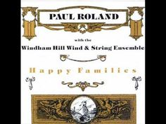 Paul Roland With The Windham Hill Wind & String Ensemble - Happy Families Happy Family, Families, Interesting Stuff, Journey, Youtube, The Journey, Youtubers