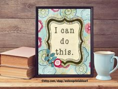 """Motivational Quote Poster """"I can do this."""" Printable Christmas Gift Idea"""