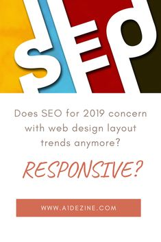 Does SEO for 2019 concern with web design layout trends anymore?
