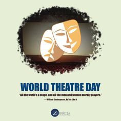 The world is a stage and we are its actors. Zakti Digital Services wishes Happy World Theater Day to everyone. World Theatre Day, Online Campaign, Brand Promotion, Reputation Management, Theater, Digital Marketing, Stage, Actors, Happy