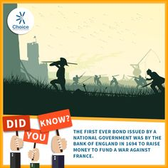 #ChoiceBroking #Trivia - The first ever bond issued by a national government was by the Bank of England in 1694 to raise money to fund a war against France