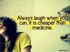 Always laugh when you can, it is cheaper than medicine quotes quote happy laugh happy quotes happiness quotes