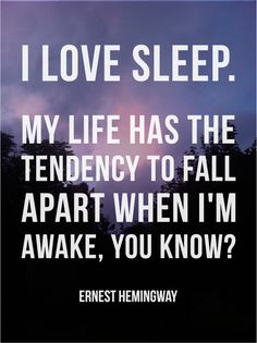 Ernest Hemingway had the right idea! Many of them. But especially about naps.