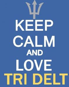 not gonna lie....if the U had Tri Delts I would go Greek <3