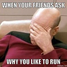 When your friends just don't get your obsession with running: | 24 Pictures That Will Make Way Too Much Sense To Runners