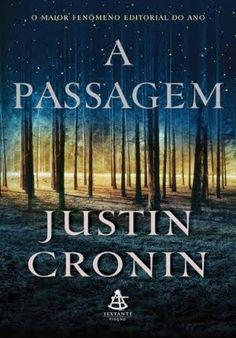 Trilogia A Passagem - Justin Cronin ~ Bebendo Livros