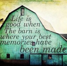 """Life is good when The barn is where your best memories have been made"". I completely agree! Farm Quotes, Life Quotes Love, Horse Quotes, Country Quotes, Quotes To Live By, Farm Sayings, Quotes Quotes, Beach Quotes, Smile Quotes"