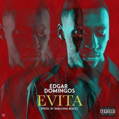 Edgar Domingos - Evita (Kizomba) 2017   Download ~ Alpha Zgoory   Só9dades