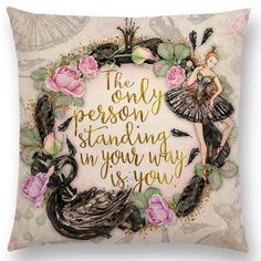 Black Swan - The Only Person Standing in Your Way Art Print by Evie Seo - X-Small A Gathering Of Shadows, 6 Tag, Creativity Quotes, Black Swan, Uplifting Quotes, Design Quotes, Book Nerd, Book Worms, Pillow Covers