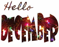 Hello December maybe December bring happiness joy peace and full of blessings