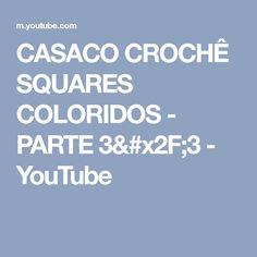 CASACO CROCHÊ SQUARES  COLORIDOS -  PARTE  3/3 - YouTube 1, Youtube, Crochet Coat, Youtubers, Youtube Movies