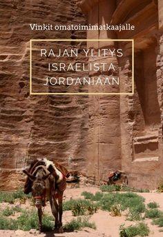 Rajan ylitys Israelista Jordaniaan, Israel, Jordania, omatoimimatkailu, matkavinkit. Matkablogi Suunnaton.