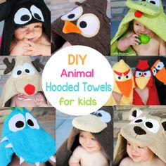 8 DIY- Animal Hooded Towels for Kids- great gift idea for a baby or kids for bath time or drying off after swimming. I had some sort of mermaid one when i was little! Will make one for Lisa (: