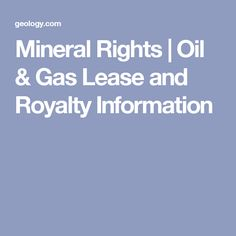 Mineral Rights | Oil & Gas Lease and Royalty Information