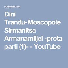 Dini Trandu-Moscopole Sirmanitsa Armanamiljei -prota parti (1)- - YouTube