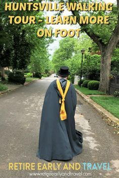 HUNTSVILLE WALKING TOUR - LEARN MORE ON FOOT - https://www.retireearlyandtravel.com/huntsville-walking-tour/