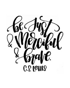 Be Just and Merciful and Brave Narnia The Magicians Nephew C.S. Lewis Quote Printable Watercolor Handlettering Brushlettering Calligraphy by MiniPress
