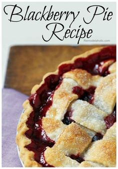 Blackberry Pie Recipe | Dessert Recipe | from Remodelaholic