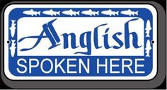 Anglish Spoken Here Fly Fishing Sign