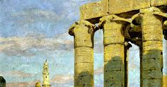 Egypt , Old Cairo Paintings: Carl Wuttke (German, 1849-1927) - Temple of Luxor, with Abu al Haggag Mosque 1911