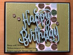 Hi everyone,  Sometimes there is a product that gets used over and over. So it is for the new Happy Birthday Thinlits for me. I had the Coffee Break Designer Series Paper Pack sitting on my desk from last night's card. I love the colors in that paper, so I grabbed a new piece of paper and came up with today's card. Enjoy!