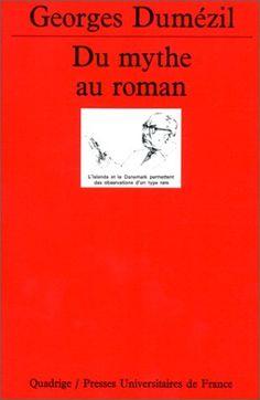 Du mythe au roman de Georges Dumézil, http://www.amazon.fr/dp/2130401325/ref=cm_sw_r_pi_dp_WdFqsb14P4VS7