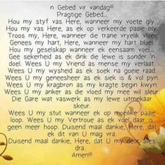 Gebed en Bemoediging Thank You God, Dear God, Bible Quotes, Bible Verses, Qoutes, Grieving Quotes, Evening Greetings, Mom Prayers, Afrikaanse Quotes