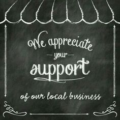 We appreciate your support of our local business. Locally-owned businesses are more likely to recirculate your purchase dollars into payments to other. Small Business Quotes, Small Business Saturday, Business Signs, Business Events, Business Photos, Business Ideas, Buy Local, Shop Local, Cedar Table