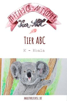 Weiter geht es mit dem Tier ABC, wir sind schon beim K- dem Koala angekommen. #tierabc #malenfuerkinder #malenundzeichnen #mitmachaktion #koala Tier Abc, Teddy Bear, Animals, Hands On Activities, Kids, Animales, Animaux, Animal, Teddybear