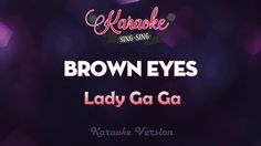 Lady Gaga - Brown Eyes (Karaoke Version)