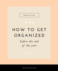 How to Get Organized in Your Business
