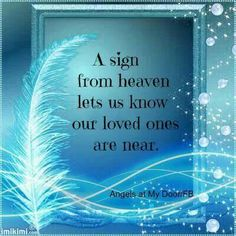I wish that I would get a sign from Heaven,  to let me know that Dylan,  my Sweet Grandson is Happy and without anymore Sadness and Pain I miss you Sweetheart♡♥♡♥♡♥ ♡♥♡ Always and Forevermore♡♥♡