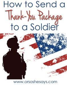 Sending Packages to Soldiers ~ Perfect Fourth of July Tradition! www.orsoshesays.com #fourthofjuly