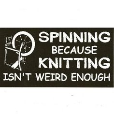 SPINNING BECAUSE KNITTING isn't weird enough  decal   by ZippyPins, $2.00