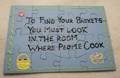 Great idea.  Make a puzzle and hide a piece in each egg.  Have them put the puzzle together to find their easter baskets!