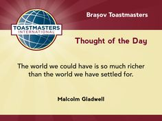 A quote by Malcolm Gladwell on the world we could have versus the world we have settled for.