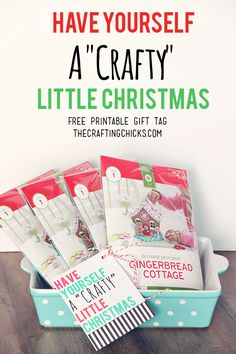 "Have Yourself A ""Crafty"" Little Christmas *Free Printable Gift Tag"