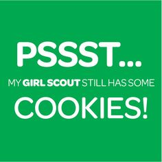 Pssst... post as your status on Facebook to let people know you have a cookie seller.