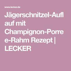 Jägerschnitzel-Auflauf mit Champignon-Porree-Rahm Rezept   LECKER