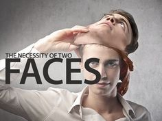 The necessity of two faces