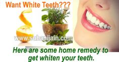 Here are some home remedy to get whiten your teeth
