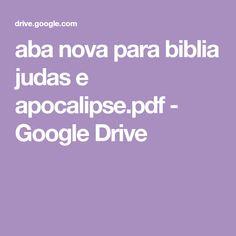aba nova para biblia judas e apocalipse.pdf - Google Drive Google Drive, Nova, Woman Of God, Biblical Art, Bible Art, Bible Reading Plans, Bible Studies, Apocalypse, Stickers