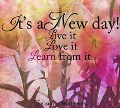 New day quote via www.Facebook.com/TreasuryofSentiments
